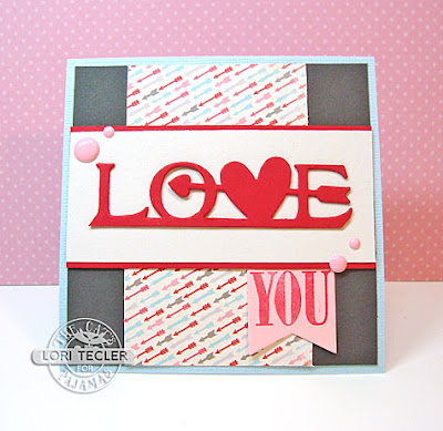 Love You card-designed by Lori Tecler/Inking Aloud-stamps and dies from The Cat's Pajamas