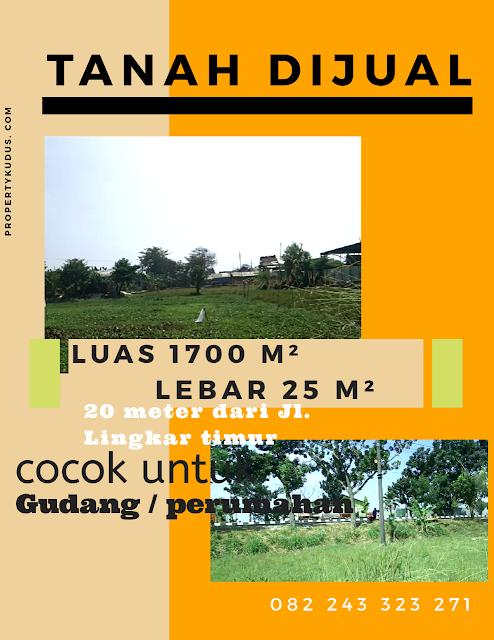 Tanah Dijual Luas 1700 M² Dekat Lingkar Timur Kudus
