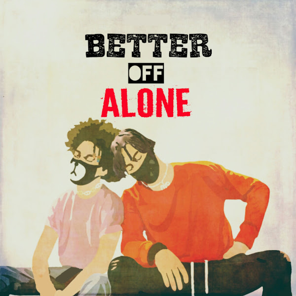 Ayo & Teo - Better Off Alone - Single Cover