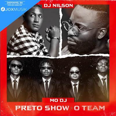 Dj Nilson Feat Preto Show & O Team - Mo Dj