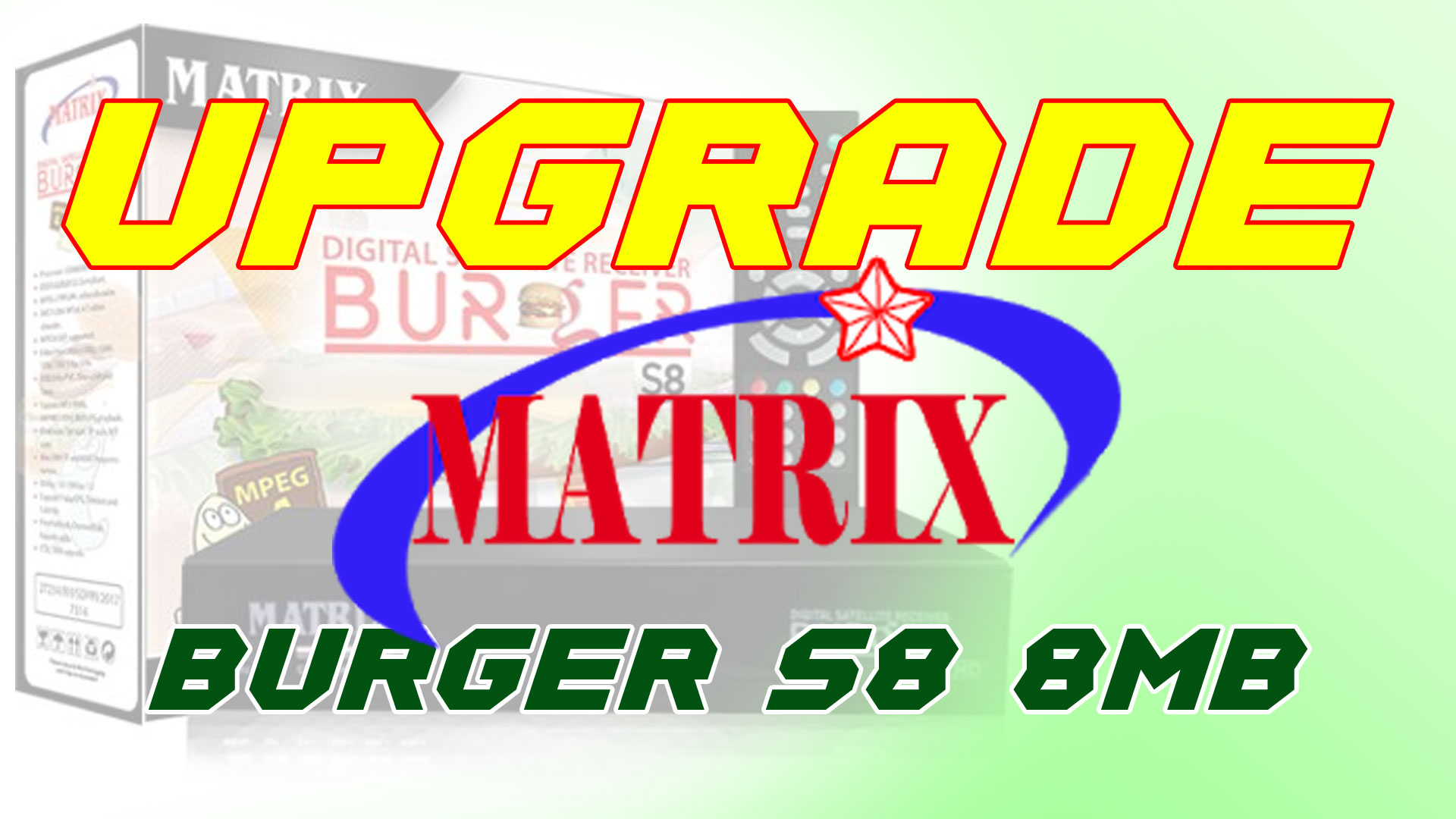 Cara Upgrade SW Receiver Matrix Burger S8 8MB