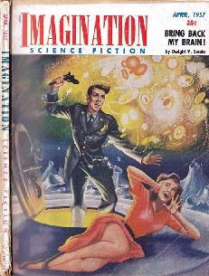 Cover painting by Lloyd N Rognan, of Imagination Science Fiction magazine, April 1957 issue, illustrating the story Bring Back My Brain by Dwight V Swain