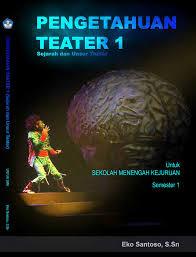 Buku Materi Pengetahuan Teater Semester 1 Kelas 10 SMK