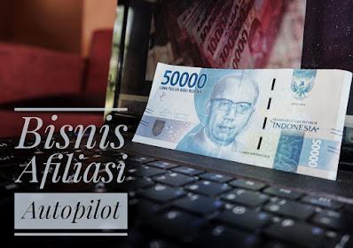 Bisnis Afiliasi Terbaik Autopilot