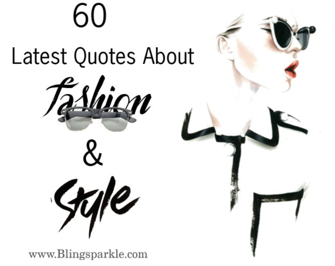 60 Best Quotes About Fashion And Style To Empower You Amazing Quotes On Style And Attitude