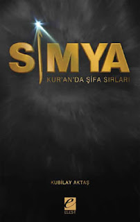 Simya-Kuranda Şifa Sırları - Kubilay Aktaş