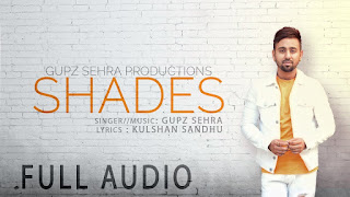 SHADES SONG LYRICS |  GUPZ SEHRA | New Punjabi Song 2018