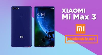 Spesifikasi Xiaomi Mi Max 3 Telah Bocor di Sosial Media
