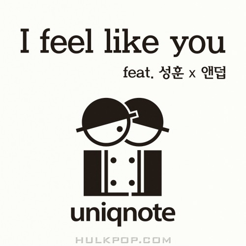 Uniqnote – I Feel Like You – Single