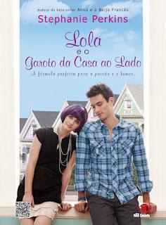 RESENHA: Lola e o Garoto da Casa ao Lado - Stephanie Perkins