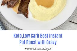 Keto,Low Carb Best Instant Pot Roast with Gravy