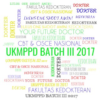 UKMPPD CBT & OSCE Nasional Batch III 2017 (One Shoot, Amin!)