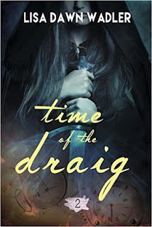 Time of the Draig - time travel romance by Lisa Dawn Wadler