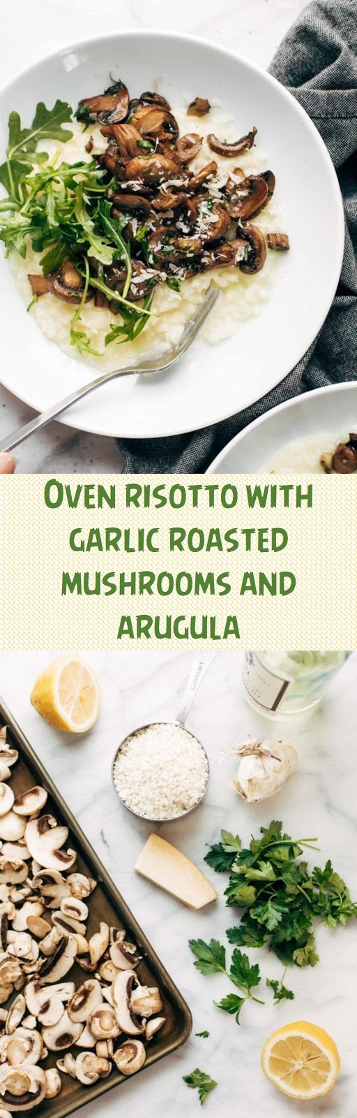 Oven risotto with garlic roasted mushrooms and arugula
