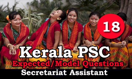 Kerala PSC Secretariat Assistant Expected Questions - 18