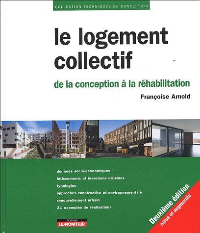 Le Logement Collectif de la conception à la réhabilitation