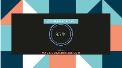 https://magz.geraldirizki.com/2019/02/cara-optimasi-seo-loading-blog.html