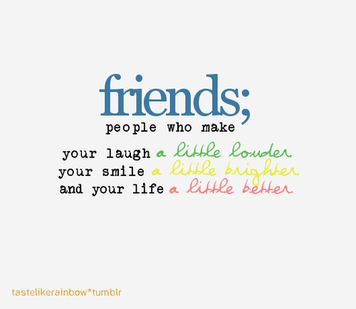 Friends Make Life Better Quotes: Grateful Quotes About Friends. QuotesGram