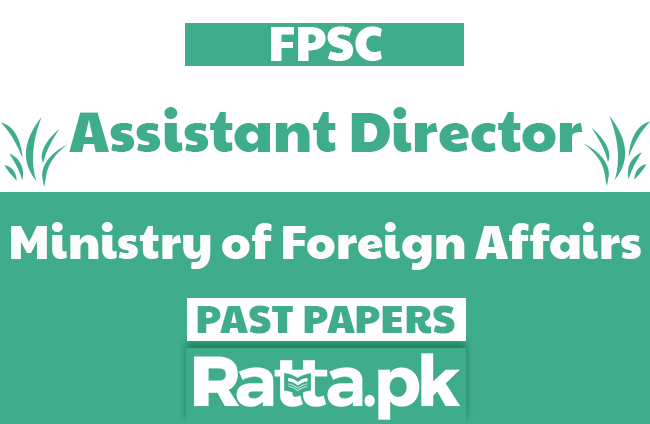 FPSC Assistant Director in Ministry of Foreign Affairs Past Papers solved pdf