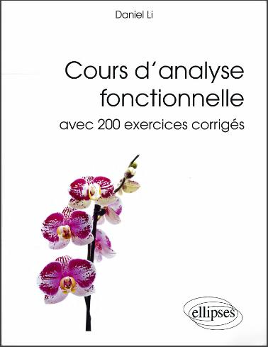 Livre : Cours d'analyse fonctionnelle, Avec 200 exercices corrigés - Daniel Li PDF