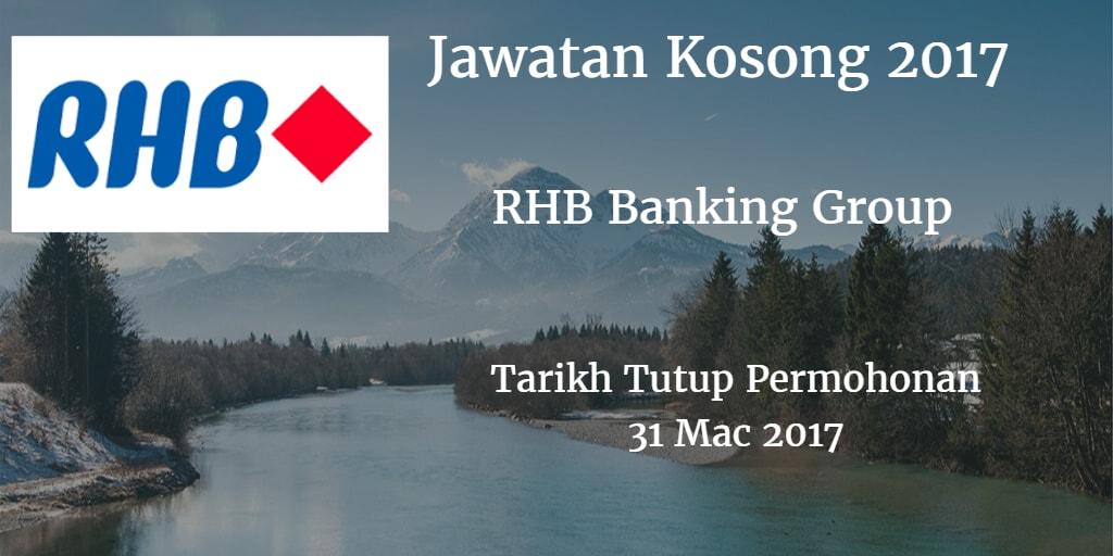 Jawatan Kosong RHB Banking Group 31 Mac 2017