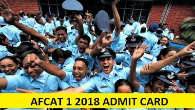 AFCAT 1 2018 ADMIT CARD