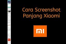 Cara Screenshot Panjang HP Xiaomi Semua Tipe Tanpa Aplikasi