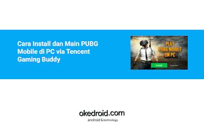 Cara Install dan Main Game PUBG Mobile di PC Komputer Laptop dengan menggunakan Emulator Tencent Gaming Buddy