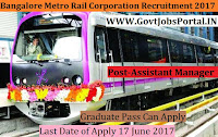 Bangalore Metro Rail Corporation Recruitment 2017–Assistant Manager & Executive Assistants