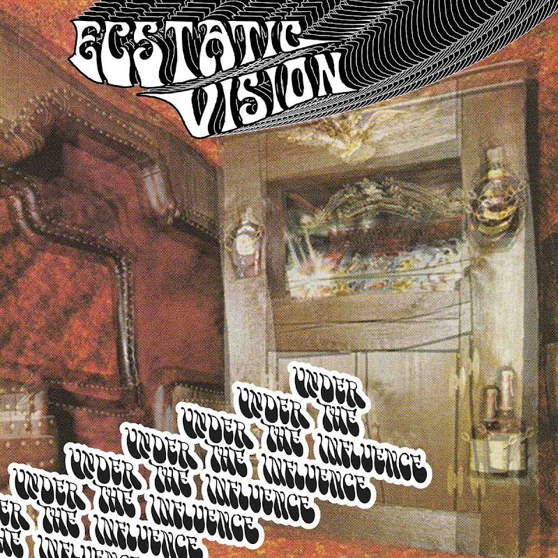 Ecstatic Vision - Under The Influence | Review