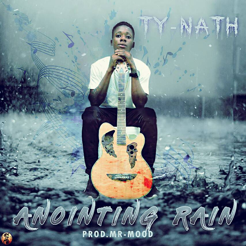 DOWNLOAD MUSIC] TY Nath - Anointing Rain - Praisejamzblog com