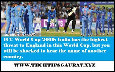 ICC World Cup 2019: India has the highest threat to England in this World Cup, but you will be shocked to hear the name of another country.