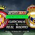 Prediksi Pertandingan - Girona vs Real Madrid 29 Oktober 2017 La Liga Spanyol
