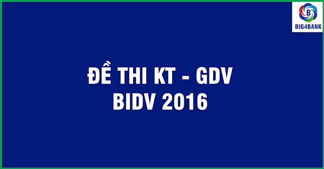 Đề Thi Kế Toán-Giao Dịch Viên BIDV Năm 2016