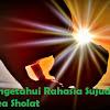 #Repost Mengetahui Rahasia Sujud Ketika Sholat