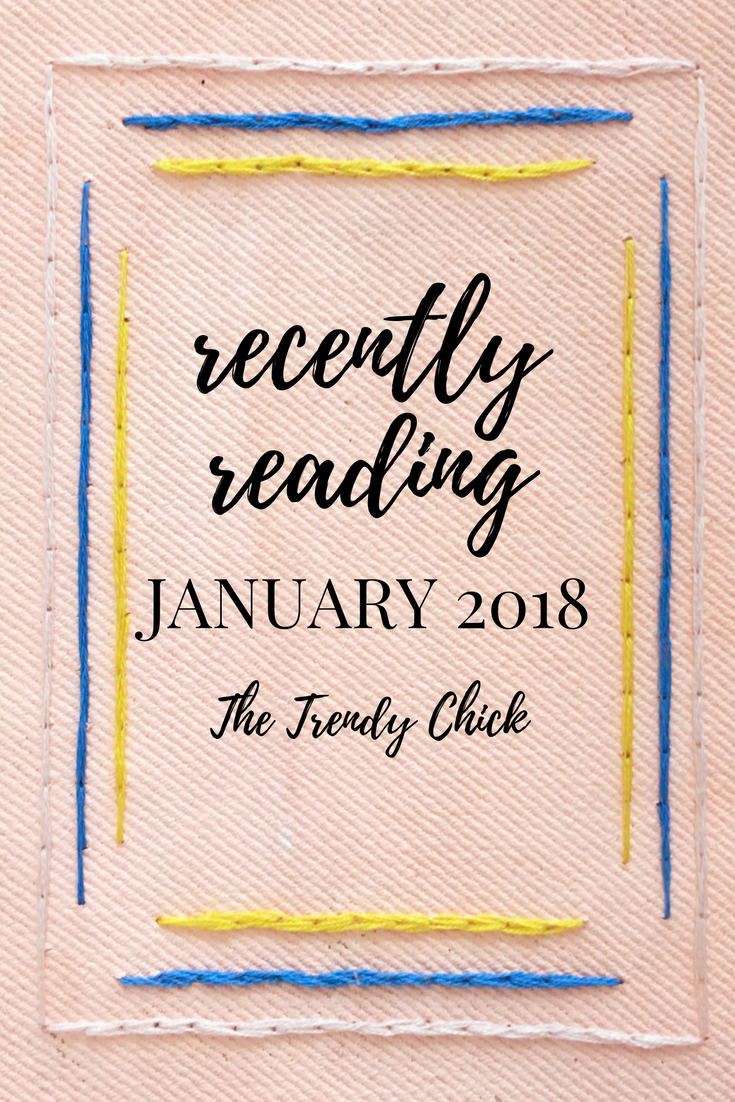Recently Reading: January 2018