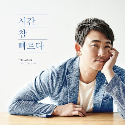 Lee Seung Chul –  Time Goes Fast Like An Arrow