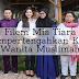 Filem Mia Tiara - Mempertengahkan Kisah Wanita Muslimah