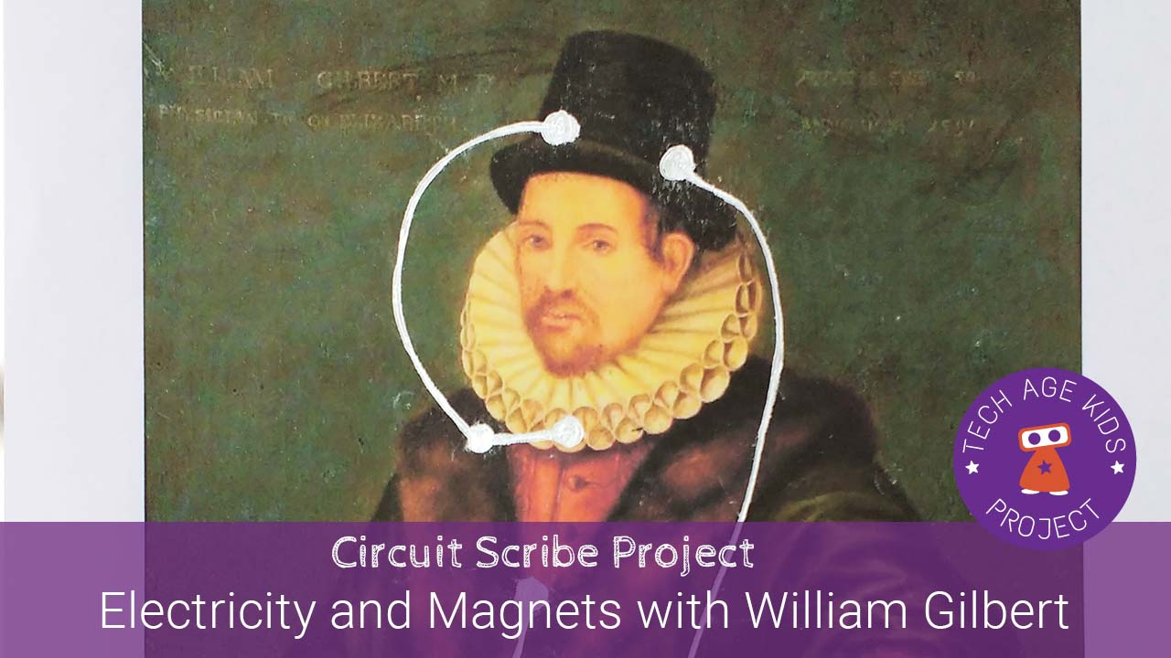 William Gilbert Electricity And Magnets With Circuit Scribe 3
