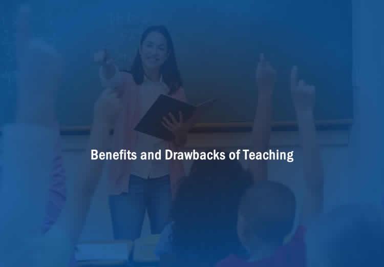 Benefits And Drawbacks Of Teaching