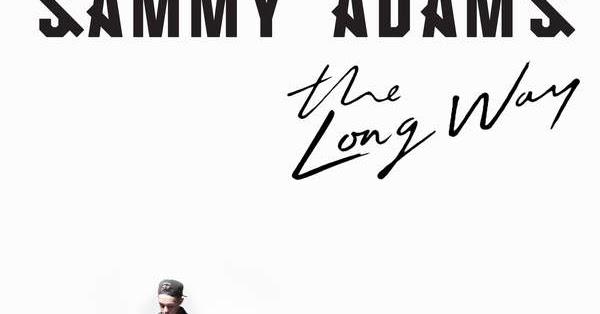Sammy Adams The Long Way 2016 Zip Album Audiodim
