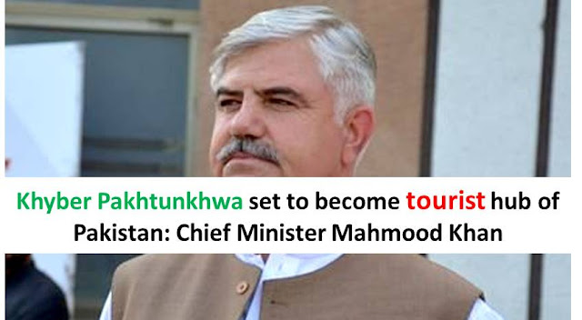 Khyber Pakhtunkhwa set to become tourist hub of Pakistan: Chief Minister Mahmood Khan