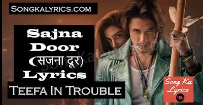 sajna-door-lyrics-teefa-in-trouble-ali-zafar-aima-baig-song