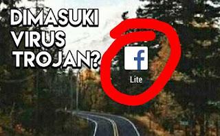 Virus Trojan pada Aplikasi FB Lite
