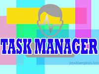 Apa itu Task Manager dan Apa Fungsi juga Kegunaannya.