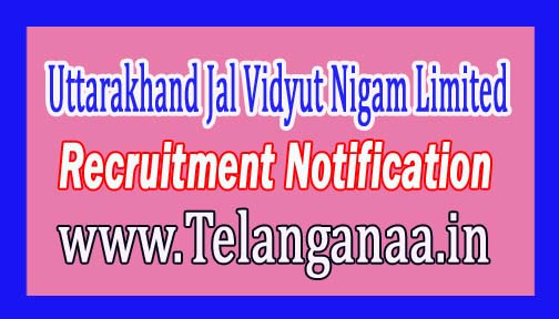 Uttarakhand Jal Vidyut Nigam Limited UJVNL Recruitment Notification 2017