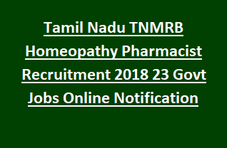 Tamil Nadu TNMRB Homeopathy Pharmacist Recruitment 2018 23 Govt Jobs Online Notification