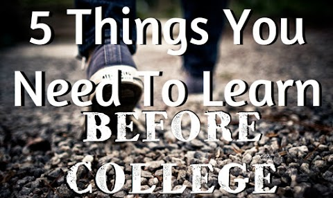 5 Things You NEED to Learn BEFORE COLLEGE