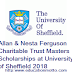 Allan & Nesta Ferguson Charitable Trust Masters Scholarships at University of Sheffield 2018