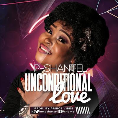 P-shantel - Unconditional Love Lyrics
